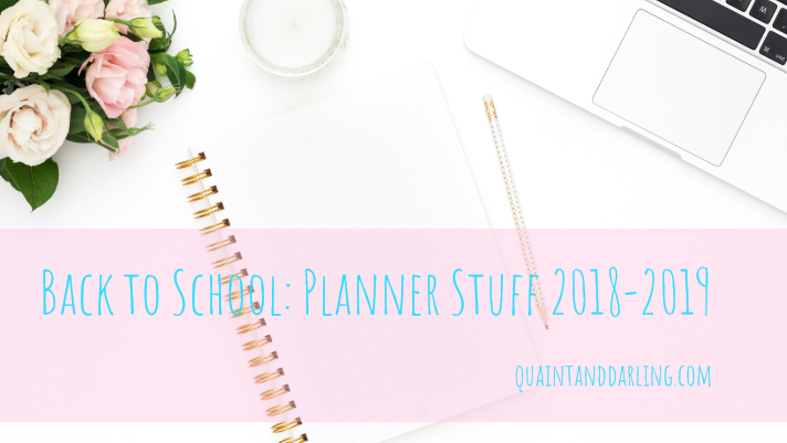 Back to School: Planner Stuff 2018-2019