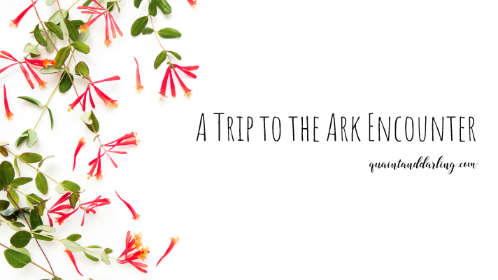 A Trip to the Ark Encounter