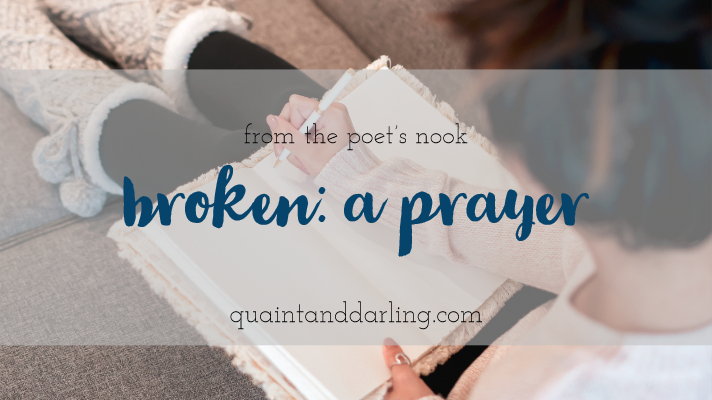 broken: a prayer