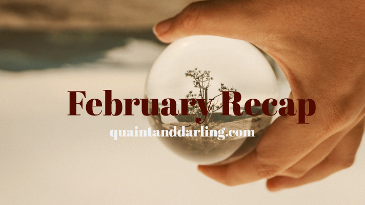February Recap