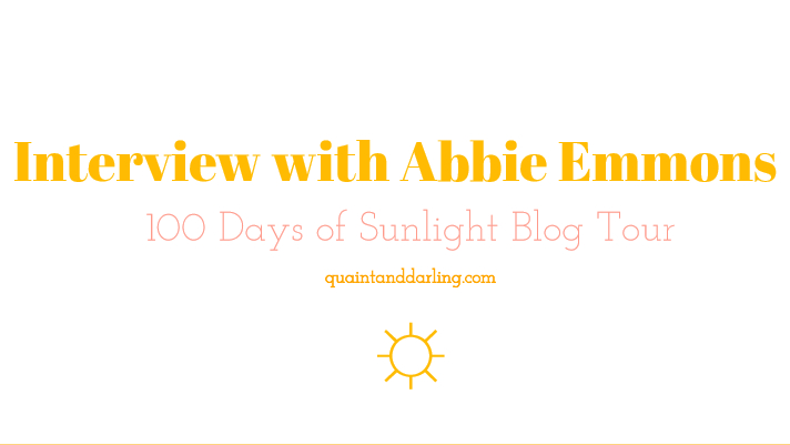 Interview with Abbie Emmons|100 Days of Sunlight Blog Tour