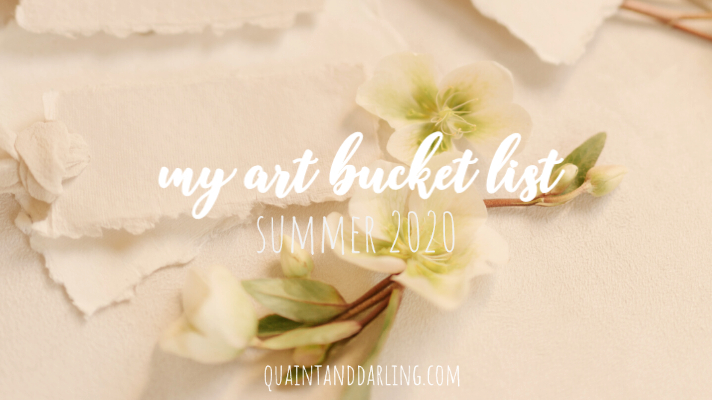 my art bucket list | summer 2020